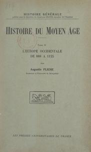 Augustin Fliche et Gustave Glotz - Histoire du Moyen Âge (2). L'Europe occidentale de 888 à 1125.