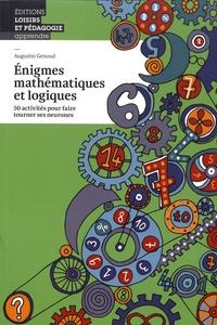 Enigmes mathématiques et logiques - 50 activités pour faire tourner ses neurones.pdf