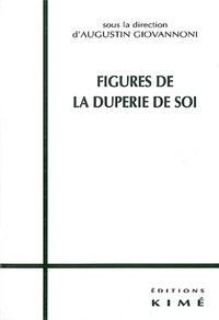 Augustin Giovannoni et  Collectif - Figures de la duperie de soi.