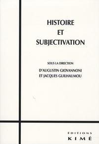 Augustin Giovannoni et Jacques Guilhaumou - Histoire et subjectivation.