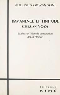 Augustin Giovannoni - IMMANENCE ET FINITUDE CHEZ SPINOZA. - Etudes sur l'idée de constitution dans l'Ethique.