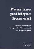 Augustin Giovannoni et Alexis Nouss - Pour une politique hors-sol.