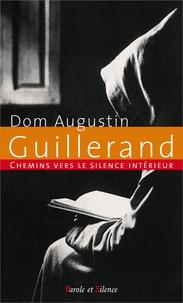 Augustin Guillerand - Chemins vers le silence intérieur avec Dom Guillerand.
