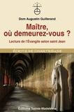 Augustin Guillerand - Maître, où demeurez-vous ? - Lecture de l'Evangile selon saint Jean.