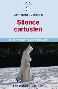 Augustin Guillerand - Silence cartusien.