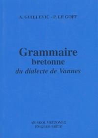 Augustin Guillevic et Pierre Le Goff - Grammaire bretonne du dialecte de Vannes.