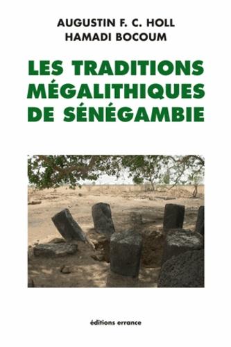 Augustin Holl et Hamady Bocoum - Les traditions mégalithiques de Sénégambie.