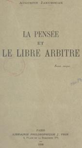 Augustin Jakubisiak - La pensée et le libre arbitre.