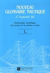 Augustin Jal - Nouveau Glossaire Nautique (L) - Dictionnaire multilingue des termes de la marine à voile.
