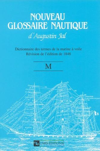 Augustin Jal - Nouveau glossaire nautique (M) - Dictionnaire des termes de la marine à voile.