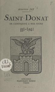Augustin Jay et P. Chauchard - Saint-Donat, de l'antiquité à nos jours, 881-1941.
