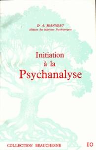 Augustin Jeanneau - Initiation à la psychanalyse.
