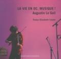 Augustin Le Gall et Elisabeth Cestor - La vie en oc. Musique ! - Edition bilingue français-occitan.