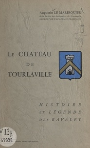 Augustin Le Maresquier - Le château de Tourlaville - Histoire et légende des Ravalet, Julien et Marguerite.
