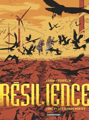 Résilience Tome 1 Les Terres mortes