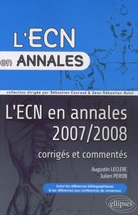 Augustin Lecler et Julien Peron - L'ECN en annales 2007 & 2008.