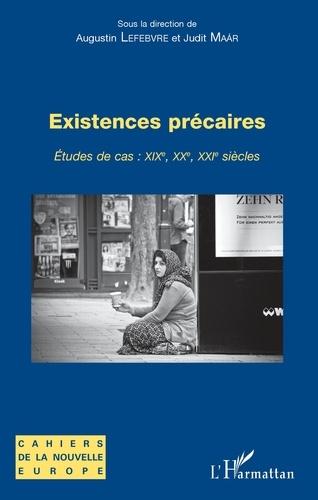 Augustin Lefebvre et Judit Maar - Existences précaires - Etudes de cas : XIXe, XXe, XXIe siècles.