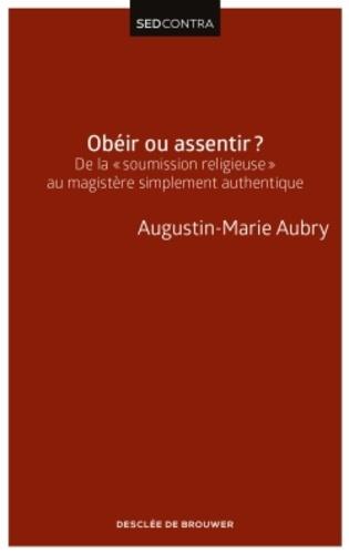 """Obéir ou assentir ?. De la """"soumission religieuse"""" au magistère simplement authentique"""