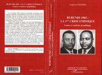 Augustin Mariro - Burundi 1965 : la 1ère crise ethnique - Genèse et contexte géopolitique.