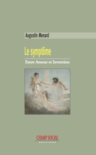 Augustin Menard - Le Symptôme.