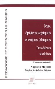 Augustin Mutuale - Jeux épistémologiques et enjeux éthiques - Des débats scolaires.