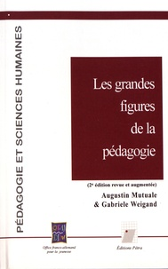 Augustin Mutuale et Gabriele Weigand - Les grandes figures de la pédagogie.