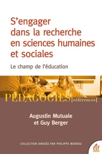 Augustin Mutuale et Guy Berger - S'engager dans la recherche en sciences humaines et sociales - Le champ de l'éducation.