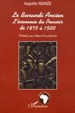 Augustin Nsanze - Le Burundi ancien - L'économie du pouvoir de 1875 à 1920.