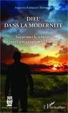 Augustin Ramazani Bishwende - Dieu dans la modernité - Supprimer la religion, n'est-ce pas supprimer l'homme ?.