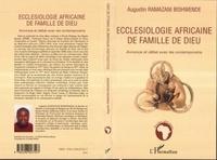 Augustin Ramazani Bishwende - Ecclésiologie africaine de famille de Dieu - Annonce et débat avec les contemporains.