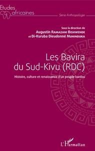 Augustin Ramazani Bishwende et Di-Kuruba Dieudonné Muhinduka - Les Bavira du Sud-Kivu (RDC) - Histoire, culture et renaissance d'un peuple bantou.