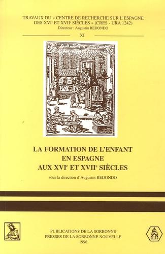 Augustin Redondo - La formation de l'enfant en Espagne aux XVIe et XVIIe siècles.