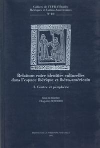 Augustin Redondo - Relations entre identités culturelles dans l'espace ibérique et ibéro-américain. - 1. Centre et périphérie.