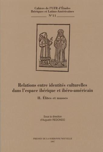 Augustin Redondo - Relations entre identités culturelles dans l'espace ibérique et ibéro-américain. - 2. Elites et masses.