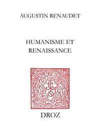 Augustin Renaudet - Humanisme et Renaissance - Dante, Pétrarque, Standonck, Erasme, Lefèvre d'Etaples, Marguerite de Navarre, Rabelais, Guichardin, Giordano Bruno.