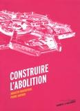 Augustin Rosenstiehl et Pierre Sartoux - Construire l'abolition.