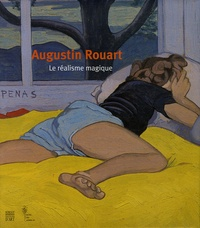 Augustin Rouart et Pierre Rosenberg - Le réalisme magique.