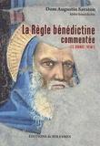 Augustin Savaton - La règle bénédictine commentée - Les grands thèmes.