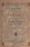 Augustin Sesmat et V. Lalan - Logique (2). Les raisonnements, la logistique.