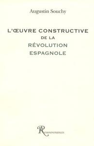 Augustin Souchy - L'oeuvre constructive de la Révolution espagnole.