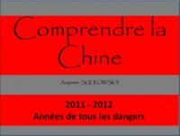 Augustin Sulkowsky - Comprendre la Chine - 2011-2012 Années de tous les dangers.