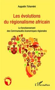 Les évolutions du régionalisme africain - Le fonctionnement des Communautés économiques régionales.pdf