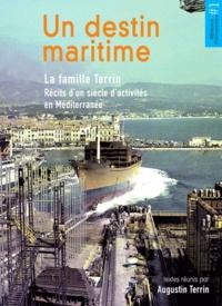 Augustin Terrin - Un destin maritime - La famille Terrin - Récits d'un siècle d'activités en Méditerranée.