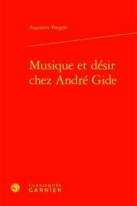 Augustin Voegele - Musique et désir chez André Gide.