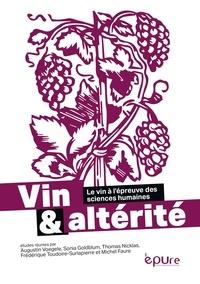 Augustin Voegele et Sonia Goldblum - Vin et altérité - Le vin à l'épreuve des sciences humaines.