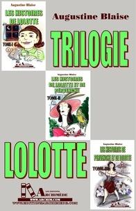 Augustine Blaise et Patrick Bermingham - Trilogie Lolotte.