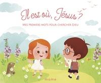 Il est où, Jésus ? - Mes premiers mots pour chercher Dieu.pdf