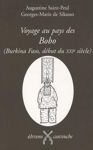 """Augustine Saint-Peul et Georges-Marie de Sikasso - Voyage au pays des Bobo (Burkina Faso, début du XXIe siècle) - Les """"bègues"""" adorateurs du Dwo ou Les seuls et authentiques Bobo."""