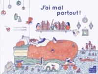 Augustine Tirilly et Charline Collette - J'ai mal partout !.