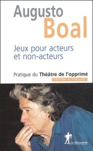 Augusto Boal - Jeux pour acteurs et non-acteurs - Pratique du Théâtre de l'opprimé.